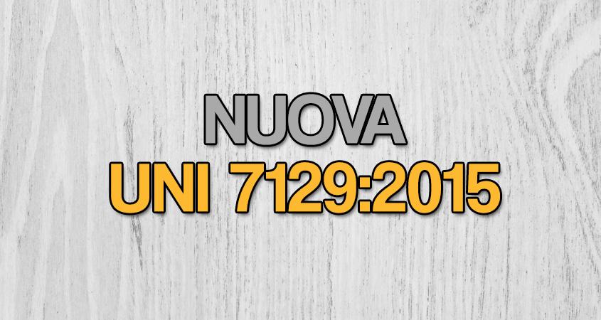 Nuova UNI 7129:2015